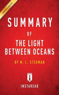 Summary of The Light Between Oceans: by M. L. Stedman Includes Analysis (Paperback)