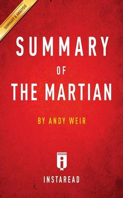 Summary of The Martian: by Andy Weir Includes Analysis (Paperback)