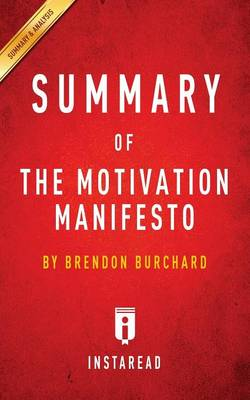 Summary of the Motivation Manifesto: By Brendon Burchard Includes Analysis (Paperback)