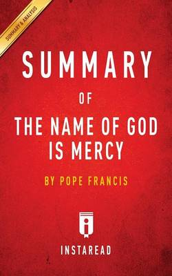 Summary of The Name of God Is Mercy: by Pope Francis Includes Analysis (Paperback)