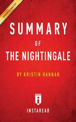 Summary of the Nightingale: By Kristin Hannah - Includes Analysis (Paperback)