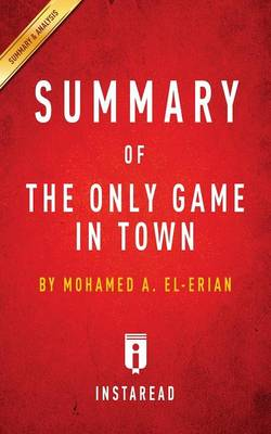 Summary of The Only Game in Town: by Mohamed A. El-Erian Includes Analysis (Paperback)
