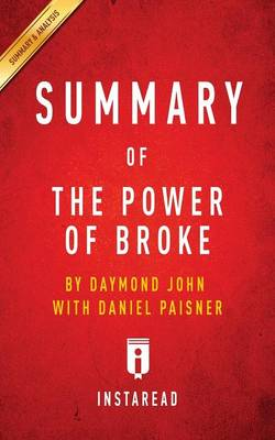 Summary of The Power of Broke: by Daymond John with Daniel Paisner - Includes Analysis (Paperback)