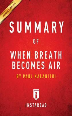 Summary of When Breath Becomes Air: by Paul Kalanithi - Includes Analysis (Paperback)
