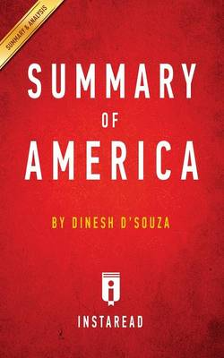 Summary of America: By Dinesh D'Souza - Includes Analysis (Paperback)