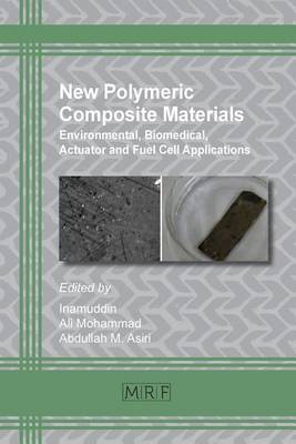 New Polymeric Composite Materials: Environmental, Biomedical, Actuator and Fuel Cell Applications - Materials Research Foundations 5 (Paperback)