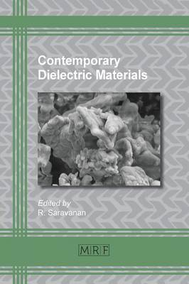 Contemporary Dielectric Materials - Materials Research Foundations 7 (Paperback)