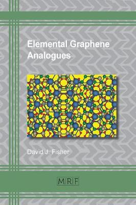 Elemental Graphene Analogues - Materials Research Foundations 14 (Paperback)