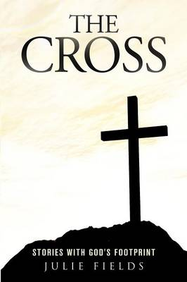 The Cross: Stories with God's Footprint (Paperback)