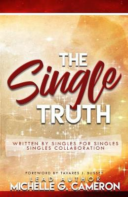 The Single Truth: Written by Singles for Singles - Singles Collaboration (Paperback)