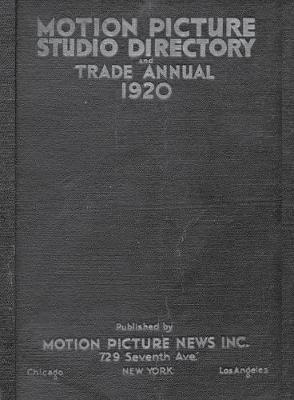 1920 Motion Picture Studio Directory: And Trade Annual (Paperback)