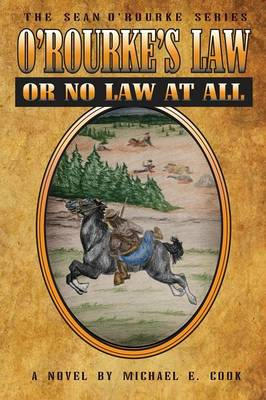 O'Rourke's Law or No Law at All (the Sean O'Rourke Series Book 4) (Paperback)