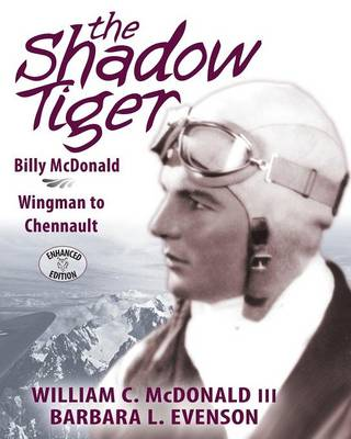 The Shadow Tiger: Billy McDonald, Wingman to Chennault (Paperback)