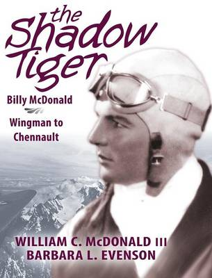 The Shadow Tiger: Billy McDonald, Wingman to Chennault (Hardback)