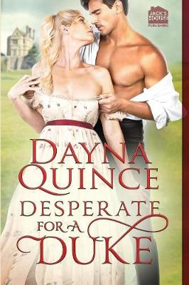 Desperate for a Duke - Desperate and Daring 1 (Paperback)
