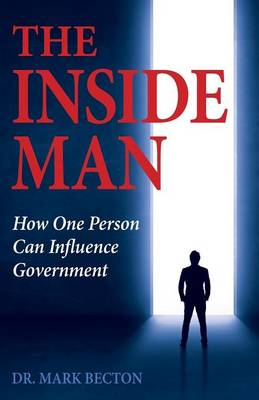 The Inside Man: How One Person Can Influence Government (Paperback)