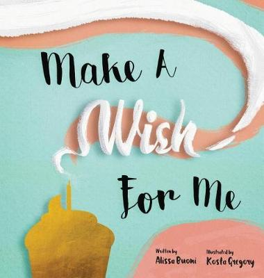 Make a Wish for Me (Hardback)