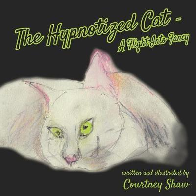 The Hypnotized Cat - A Flight Into Fancy (Paperback)