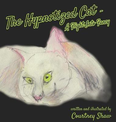 The Hypnotized Cat - A Flight Into Fancy (Hardback)