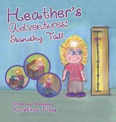 Heather's Adventures - Standing Tall - Heather's Adventures 2 (Hardback)