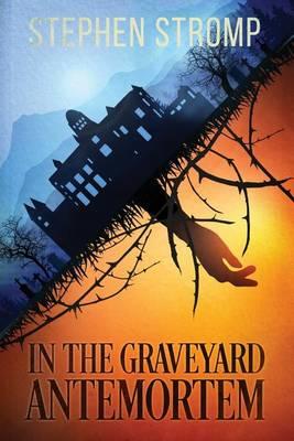 In the Graveyard Antemortem (Paperback)