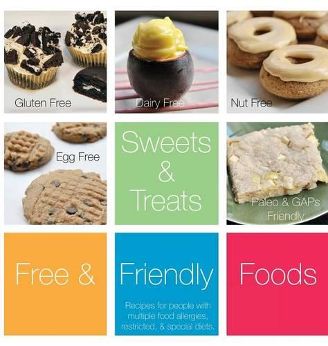 Sweets and Treats, Volume One: Recipes for people with multiple food allergies, restricted, and special diets. - Sweets and Treats 1 (Hardback)