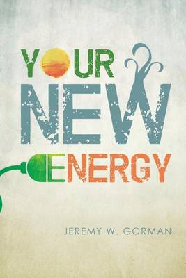 Your New Energy: The Energy Revolution (Paperback)