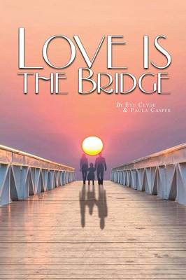 Love Is the Bridge (Paperback)
