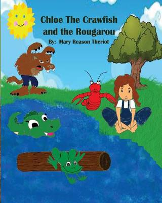 Chloe the Crawfish and the Rougarou (Paperback)