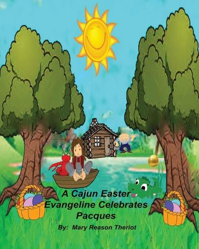 A Cajun Easter Evangeline Celebrates Pacques (Paperback)