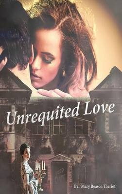 Unrequited Love - Secrets of Whispering Willows 2 (Hardback)