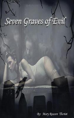 Seven Graves of Evil (Hardback)