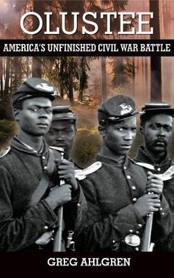 Olustee: America's Unfinished Civil War Battle (Hardback)