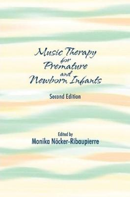 Music Therapy for Premature and Newborn Infants (Paperback)