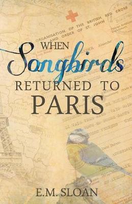 When Songbirds Returned to Paris (Paperback)