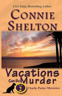Vacations Can Be Murder: A Girl and Her Dog Cozy Mystery, Book 2 - Charlie Parker New Mexico Mystery 2 (Paperback)