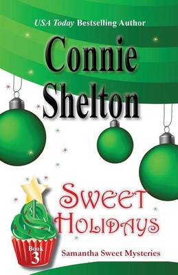 Sweet Holidays: Samantha Sweet Mysteries, Book 3 - Samantha Sweet Magical Cozy Mystery 3 (Paperback)