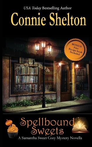Spellbound Sweets: A Samantha Sweet Halloween Novella - Samantha Sweet Magical Cozy Mystery (Paperback)
