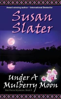 Under a Mulberry Moon: Ben Pecos Mysteries, Book 5 - Ben Pecos Mysteries 5 (Paperback)