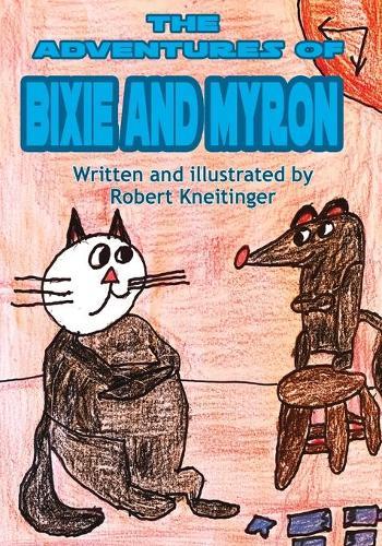 The Adventurest of Bixie & Myron (Paperback)