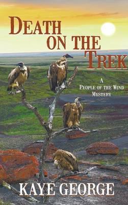 Death on the Trek (a People of the Wind Mystery, #2) (Hardback)