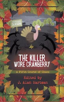 The Killer Wore Cranberry: A Fifth Course of Chaos - Killer Wore Cranberry 5 (Hardback)