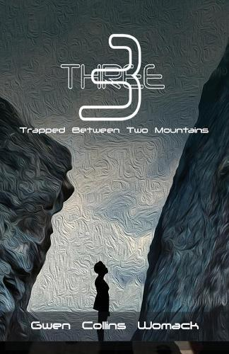 Three: Trapped Between Two Mountains (Paperback)