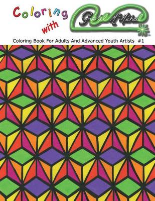 Coloring with Gabriel McMichael: Coloring Book for Adults and Advanced Youth Artists - Coloring with Gabriel McMichael 1 (Paperback)