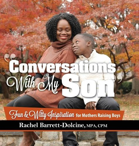 Conversations with My Son: Fun and Witty Inspiration for Mothers Raising Boys (Hardback)