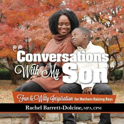 Conversations with My Son: Fun and Witty Inspiration for Mothers Raising Boys (Paperback)