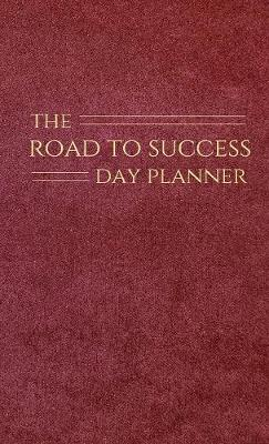 The Road to Success Day Planner (Hardback)