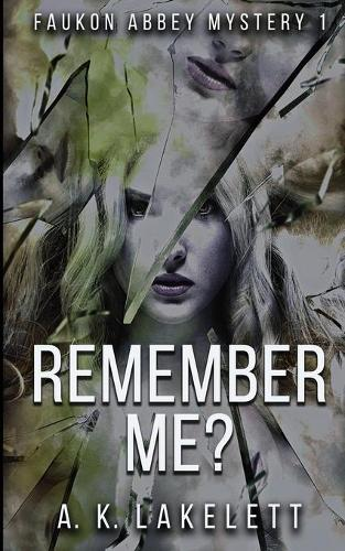 Remember Me? - Faukon Abbey Mystery 1 (Paperback)