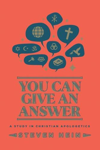 You Can Give an Answer: A Study in Christian Apologetics (Paperback)