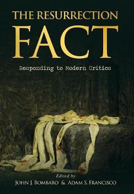 The Resurrection Fact: Responding to Modern Critics (Hardback)